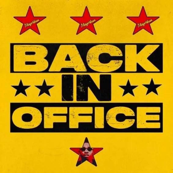 DOWNLOAD Mayorkun – Back In Office MP3