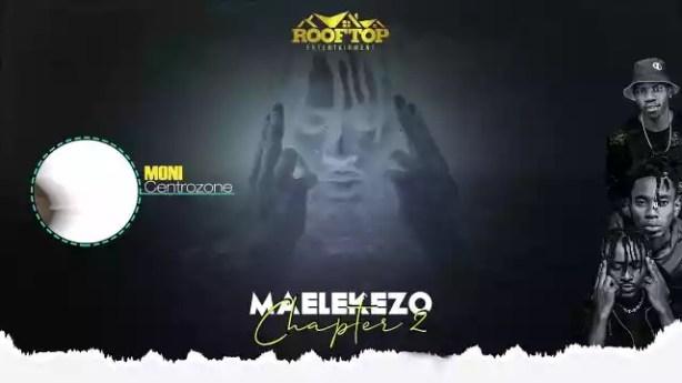 DOWNLOAD Moni Centrozone ft Rapcha & Maarifa – Maelekezo Chapter 2 MP3