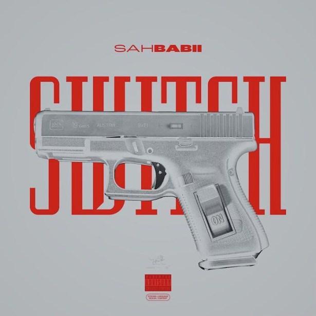 DOWNLOAD SahBabii – Switch MP3
