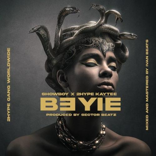 DOWNLOAD Showboy – B3yie Ft. 2hype Kaytee MP3