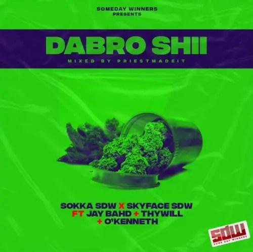 DOWNLOAD Sokka Sdw & Skyface Sdw – Dabro Shii MP3