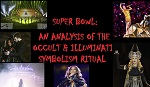 Super Bowl: An Analysis of the Occult and Illuminati Symbolism Ritual