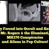 CTAUC: Mariah Carey Forced into Occult and Satanic Rituals, Mr. Rogers & the Illuminati, MH370 Conspiracies and Aliens in Pop Culture