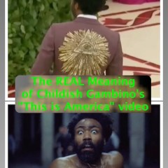 The REAL Meaning of Childish Gambino's This is America video and the Illuminati Agenda