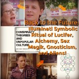 Back to the Future Special: Illuminati Symbolic Ritual of Lucifer, Alchemy, Gnosticism, and Aliens