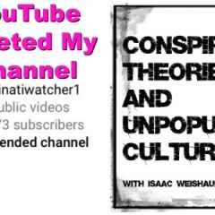 YouTube deleted my channel: Why Google and YouTube hate conspiracy theories on the CTAUC podcast!