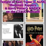 Temple of Baal, Tupac is ALIVE, Illuminati Rappers and Harry Potter's MAGICK on the CTAUC Podcast!