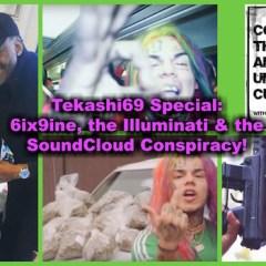 Tekashi69: 6ix9ine, the Illuminati & the SoundCloud Conspiracy!