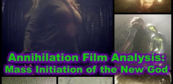 Annihilation Film Analysis: Mass Initiation of the New God