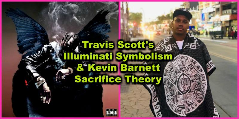 Travis Scott's Illuminati Symbolism & Kevin Barnett
