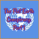 Flat Earth Conspiracy: Part 1!