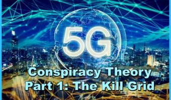 5G Conspiracy Theory Part 1: The Kill Grid