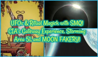 UFOs & Ritual Magick with SMQ! CIA's Gateway Experience, Storming Area 51, and MOON FAKERY!