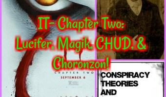 IT- Chapter Two: Lucifer, Magik, CHUD, & Choronzon!