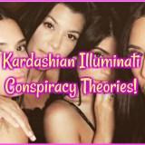 Kardashian Illuminati Conspiracy Theories!