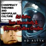 Ad Astra Meaning: Toxic Masculinity & Illuminati Culture Creation!