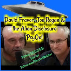 David Fravor, Joe Rogan & the Alien Disclosure PsyOp! PATREON BONUS!