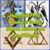 Harry Potter Pt 2: Meaning of Deathly Hallows, Alchemy, and Occult Polarity!