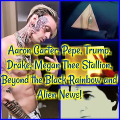 Aaron Carter, Pepe, Trump, Drake, Megan Thee Stallion, Beyond the Black Rainbow and Alien News!