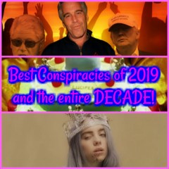 Best Conspiracies of 2019 and the entire DECADE!