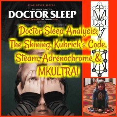 Doctor Sleep Analysis: The Shining, Kubrick's Code, Steam, Adrenochrome & MKULTRA!