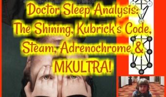 Doctor Sleep Analysis: The Shining, Kubrick's Code, Steam, Adrenochrome & MKULTRA!