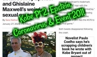 Kobe Pt 2, Epstein, Coronavirus & Event 201!
