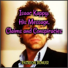 Isaac Kappy: Conspiracy Theories of Hollywood Abusers!