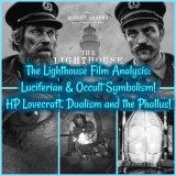 The Lighthouse Film Analysis: Luciferian & Occult Symbolism! HP Lovecraft, Dualism and the Phallus!