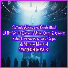 Satanic Aliens and Celebrities! Lil Uzi Vert's Eternal Atake, Ozzy, 2 Chainz, Kobe, Coronavirus, Lady Gaga, & Marilyn Manson! PATREON PREVIEW!