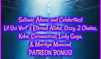 Satanic Aliens and Celebrities! Lil Uzi Vert's Eternal Atake, Ozzy, 2 Chainz, Kobe, Coronavirus, Lady Gaga, & Marilyn Manson! PATREON PREVIEW!