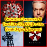 Coronavirus Conspiracies 4: David Icke, 5G, COVID is fake, Biolab Origins & Exosomes!