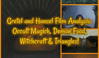 Gretel and Hansel Film Analysis: Occult Magick, Demon Food, Witchcraft & Triangles!