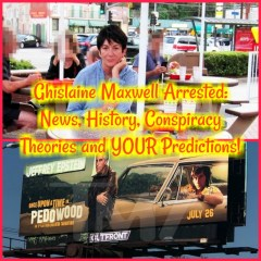 Ghislaine Maxwell Arrested: News, History, Conspiracy Theories and YOUR Predictions!