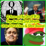 Q Anon and the Occult Pt 2: Pepe the Frog, Sigil Magick, Order Out of Chaos & Steve Bannon!