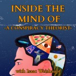 """BIG ANNOUNCEMENT- New podcast launching on Rokfin! Go """"Inside the Mind of a Conspiracy Theorist"""" w/ Isaac!"""