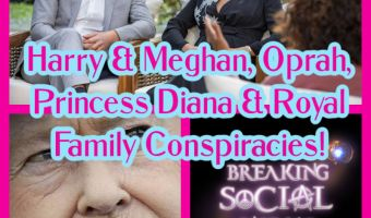 Harry & Meghan, Oprah, Princess Diana & Royal Family Conspiracies! BREAKING SOCIAL NORMS