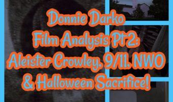 Donnie Darko Film Analysis Pt 2: Aleister Crowley, 9/11, NWO & Halloween Sacrifice!