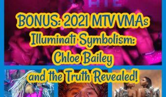 2021 MTV VMAs Illuminati Symbolism: Chloe Bailey and the Truth Revealed! (HALF)