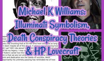 Michael K Williams: Illuminati Symbolism, Death Conspiracy Theories & HP Lovecraft