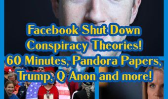 Facebook Shut Down Conspiracy Theories! 60 Minutes, Pandora Papers, Trump, Q Anon and more!