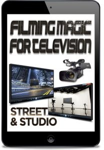 Filming Magic for TV