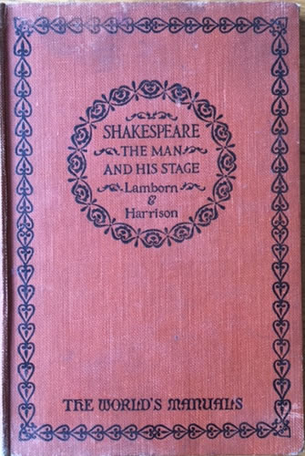 Shakespeare the man and his stage
