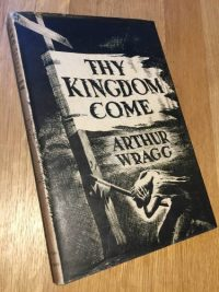 Arthur Wragg, Thy Kingdom Come