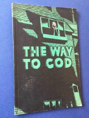 Arthur Wragg, The Way to God