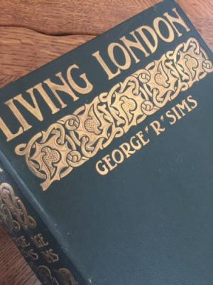 Living London, George R Sims