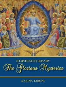 The cover for my newest book, The Glorious Mysteries! From the series, Illustrated Rosary. Via IllustratedPrayer.com