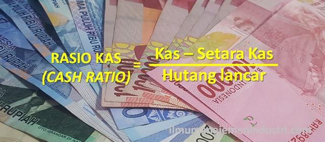 Pengertian Rasio Kas (Cash Ratio) dan Rumus Rasio Kas