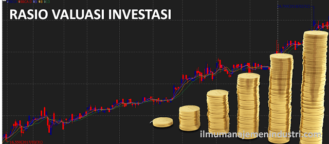 Pengertian Rasio Valuasi Investasi (Valuation Investment Ratio) dan Rumus Valuasi Saham