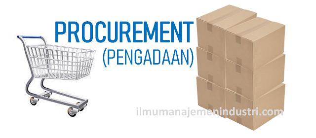 Pengertian Procurement (Pengadaan) dan Jenis-jenisnnya